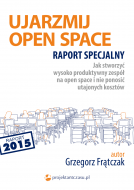 "Raport specjalny ""UJARZMIJ OPEN SPACE 2015"""